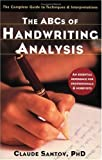 img - for The ABCs of Handwriting Analysis: The Complete Guide to Techniques and Interpretations by Claude Santoy Ph.D. (2005-08-25) book / textbook / text book
