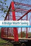 A Bridge Worth Saving, Mike Mort, 0870138286