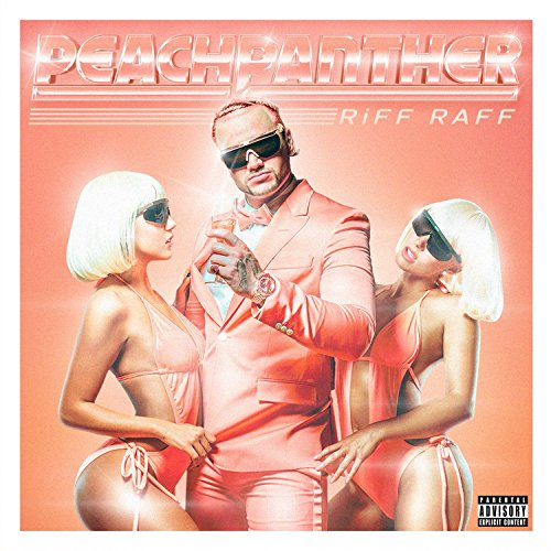 Peach Panther Explicit By Riff Raff On Amazon Music