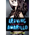 Leaving Amarillo: A Neon Dreams Novel