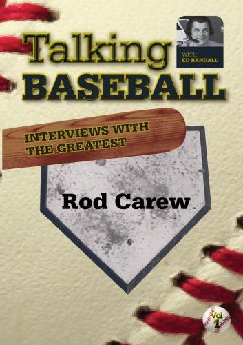 Talking Baseball with Ed Randall - Minnesota Twins - Rod Carew Vol.1