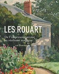 Les Rouart : De l'impressionnisme au réalisme magique par Dominique Bona
