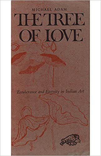 THE TREE OF LOVE EXUBERANCE AND ETERNITY IN INDIAN ART ...