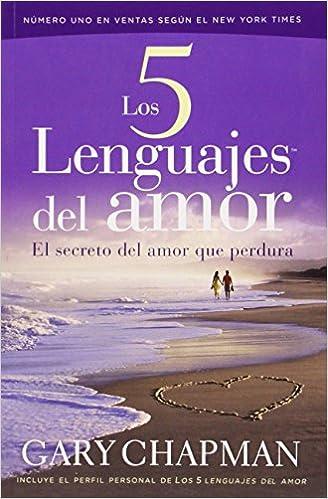 Los cinco lenguajes del amor. El secreto del amor que perdura: Amazon.es: Gary D. Chapman: Libros