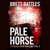 Pale Horse: Project Eden Thriller, Book 3 | Brett Battles