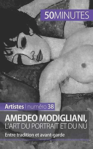 Amedeo Modigliani, l'art du portrait et du nu: Entre tradition et avant-garde por Coline Franceschetto