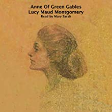 Anne of Green Gables Audiobook by Lucy Maude Montgomery Narrated by Mary Sarah