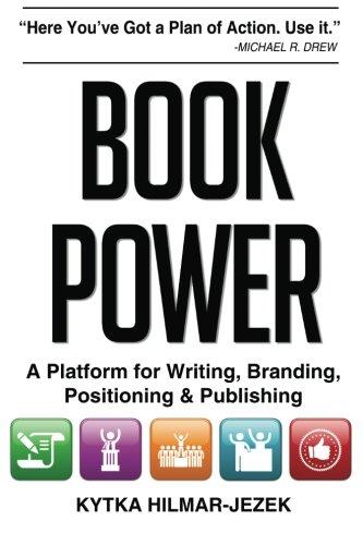 Download Book Power: A Platform for Writing, Branding, Positioning & Publishing pdf epub