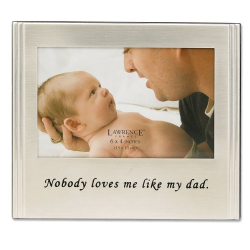 Lawrence Frames Sentiments Collection, Brushed Metal 4 by 6 Dad Picture - Frame Brushed Baby Silver