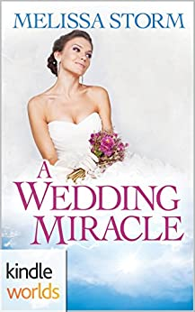 Four Weddings and a Fiasco: A Wedding Miracle (Kindle Worlds Novella) by [Storm, Melissa]