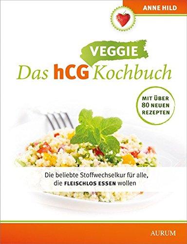 Das hCG Veggie Kochbuch