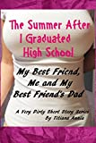 Download My Best Friend, Me and My Best Friend's Dad (The Summer After I Graduated High School Book 1) in PDF ePUB Free Online