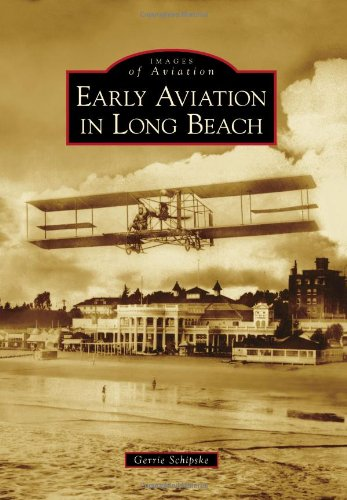Early Aviation in Long Beach (Images of Aviation)