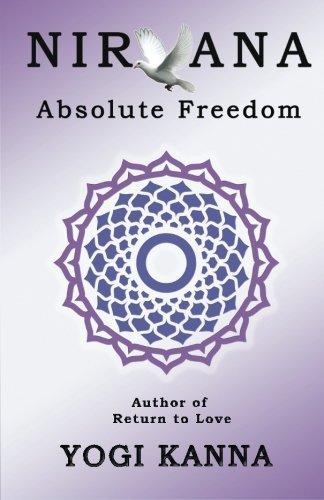 Nirvana: Absolute Freedom by Yogi Kanna (2011-07-12)