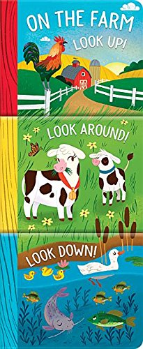 On the Farm: Look Up, Look Down, Look Around (3 in 1 Tall Padded Board Book)