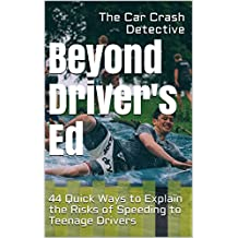 Beyond Driver's Ed: 44 Quick Ways to Explain the Risks of Speeding to Teenage Drivers