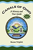 Canals Of Ohio: A History And Tour Guide