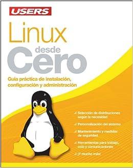 Linux Desde Cero: Manuales Users (Spanish Edition): Users Staff, RedUsers Usershop, Español Espanol Espaniol, Libro libros Manual computación computer ...