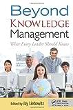 Beyond Knowledge Management, , 1439862508
