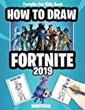 Fortnite For Kids Book: How to Draw Fortnite 2019 (Unofficial Fortnite Book)
