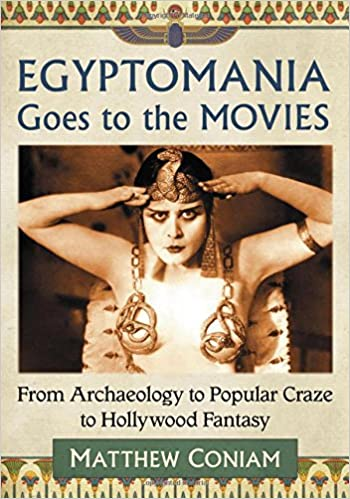Amazon Com Egyptomania Goes To The Movies From Archaeology To