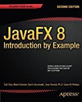 JavaFX 8: Introduction by Example, 2nd Edition Front Cover