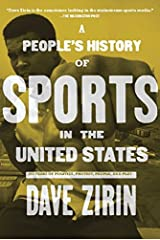 A People's History of Sports in the United States: 250 Years of Politics, Protest, People, and Play (New Press People's History) Kindle Edition