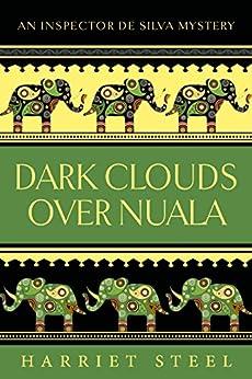 Dark Clouds Over Nuala (The Inspector de Silva Mysteries Book 2) by [Steel, Harriet]