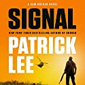 Signal: A Sam Dryden Novel, Book 2 Audiobook by Patrick Lee Narrated by Ari Fliakos