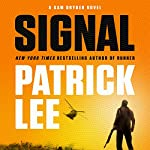 Signal: A Sam Dryden Novel | Patrick Lee