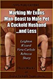 img - for Marking Mr Evans - Man-Beast to Male-Pet - A Cuckold Husband  and Less: Three Works of Erotic Female Superiority book / textbook / text book