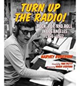 [(Turn Up the Radio: Rock, Pop, and Roll in Los Angeles 1956-1972)] [Author: Harvey Kubernik] published on (May, 2014)