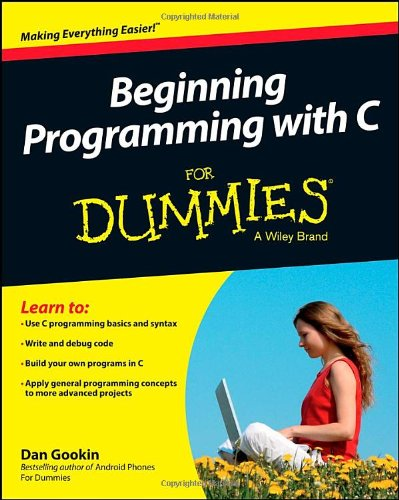 Beginning Programming with C For Dummies by Dan Gookin, Publisher : For Dummies