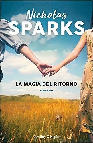 Amazon.it: La magia del ritorno - Sparks, Nicholas, Petrelli, A. - Libri