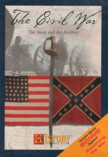 The Civil War: The Story and the Artillery / Reporting the War