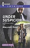 Under Suspicion (Harlequin Large Print Intrigue) by Mallory Kane (2015-04-21)