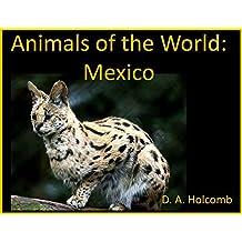 Animals of the World: Mexico: Animals Native to Mexico