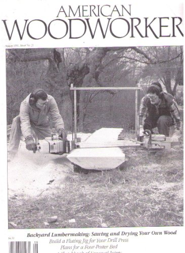 American Woodworker (Magazine), August 1991, Issue No. 21