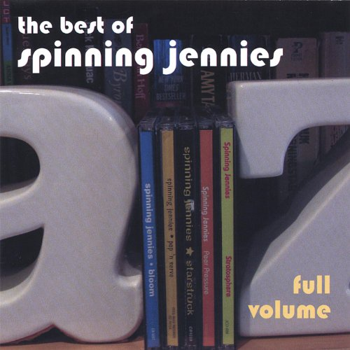Full Volume: the Best of Spinning Jennies (The Best Spinning Music)