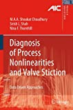 img - for Diagnosis of Process Nonlinearities and Valve Stiction: Data Driven Approaches (Advances in Industrial Control) book / textbook / text book