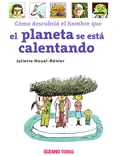 Descargar Libro Cómo Descubrió El Hombre Que El Planeta Se Está Calentando Juliette Nouel-rénier