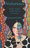 Notorious: Poetic Travels of the Fierce Feminine