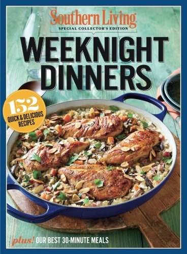SOUTHERN LIVING Weeknight Dinners: 152 Quick & Delicious Recipes PDF