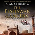 The Peshawar Lancers Audiobook by S. M. Stirling Narrated by Shaun Grindell
