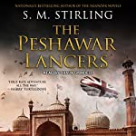 The Peshawar Lancers | S. M. Stirling