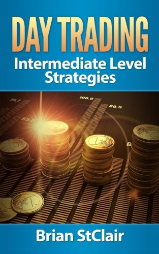 Day Trading: Vital Strategies You've Been Neglecting (Binary Options, Penny Stocks, ETF, Day Trading Strategies, Day Trading futures) by CreateSpace Independent Publishing Platform