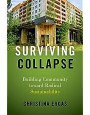 Surviving Collapse: Building Community toward Radical Sustainability
