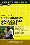 Vault Career Guide to Veterinary and Animal Careers, Liz Stewart, 1581315481