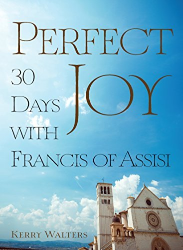 Perfect Joy: 30 Days with Francis of Assisi PDF