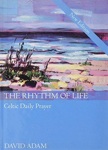 Celtic Life - The Rhythm of Life 2nd Edition: Celtic Daily Prayer